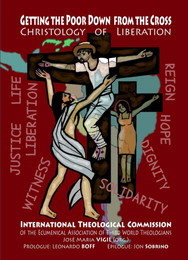 Getting the Poor Down from the Cross: Reflections on a Christology of Liberation